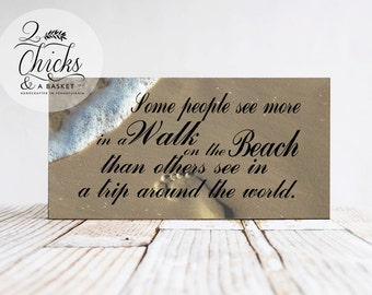 Some People See More In A Walk On The Beach...  Handcrafted Sign