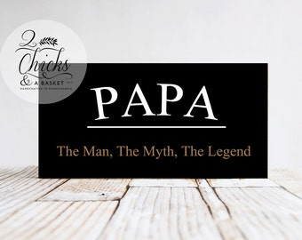Papa The Man The Myth The Legend Sign, Papa Sign, Grandpa Sign, Grandparent Gift