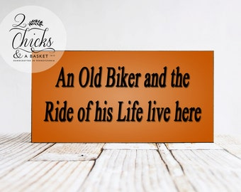 An Old Biker And The Ride Of His Life Live Here Funny Wood Sign