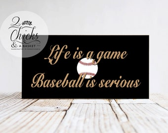 Life Is A Game Baseball Is Serious, Baseball Sign, Handcrafted Sign