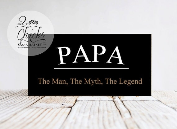 Papa the man the myth the legend sign papa sign grandpa like this item sciox Gallery