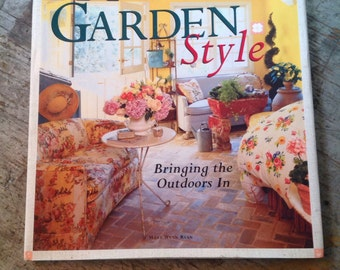 Garden Style Bringing the Outdoors In by Mary Ryan