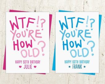 WTF You're How Old 60th Birthday Card