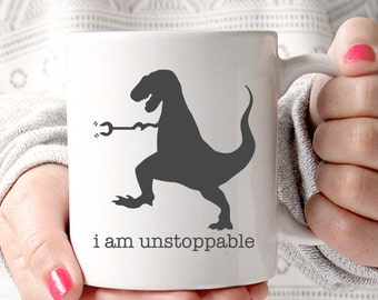I Am Unstoppable T-Rex Coffee Mug