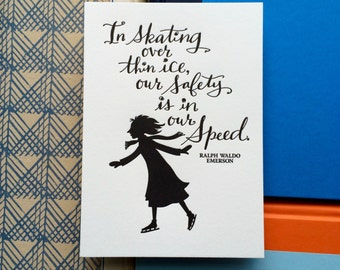 LETTERPRESS ART PRINT-In skating over thin ice, our safety is in our speed. Ralph Waldo Emerson