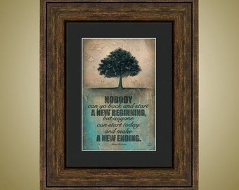 PRINT or GICLEE Reproduction -- Make a New Ending, Tree Art, Single Tree, Inspirational Quote