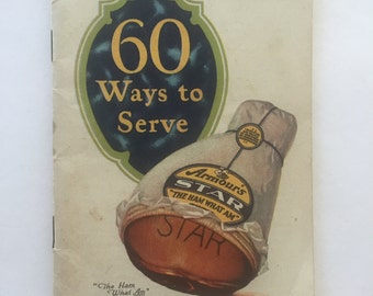 Vintage Recipes 60 Ways to Serve Armour's Star Ham advertising cookbook 1930s