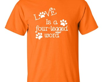 Love is a four-legged word - Animal Rescue T-shirt - CHARITY