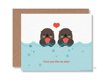 Love Card / Anniversary Card / Valentine Card / Otter Card / I Love you Like No Otter