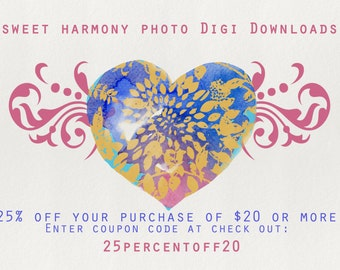 Sweet Harmony Photo Digi Download Coupon:  25% off of 20 dollars or more