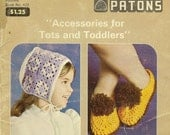 Knit and Crochet Accessories for Tots and Toddlers Patons Book 402 -Wonderful Vintage Patterns Booties Slippers Mitts Hats