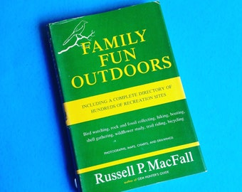 Family Fun Outdoors including a complete directory of hundreds of recreation sites by Russell Macfall.