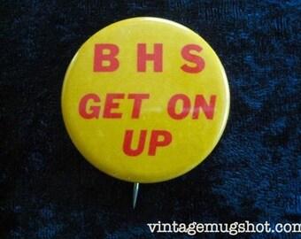 "Berkeley High School Original Finback Button 1 3/4"" Get On Up Disco Era BHS"