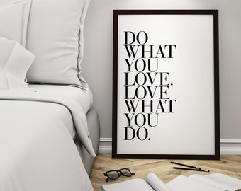 Do What You Love Print, Typographic Print Poster, Do What You Love, Love Art Print, Inspirational Quote, Inspirational Print, Love Poster