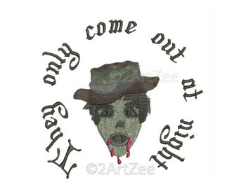 They Only Come Out at Night Halloween Scary Zombie Machine Embroidery Design Ghoul 3 sizes Blood Curdling Frightening