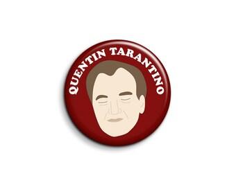 Quentin Tarantino Badge - Pinback Button or Magnet