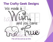 We Made A Wish And You Came True SVG File