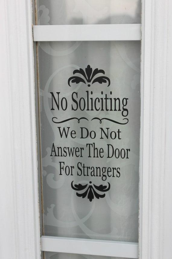 No Soliciting - We Do Not Answer The Door For Strangers - Vinyl Decal for Front Door/window