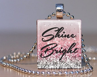 20% Off w/Coupon - Shine Bright Necklace - Inspirational Pink Silver Glitter - Scrabble Tile Pendant with Chain,