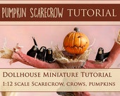 Tutorial - How To Make a Pumpkin Scarecrow - 1/12 scale dollhouse miniature