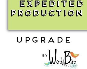 Expedited Production Upgrade - Rush Order
