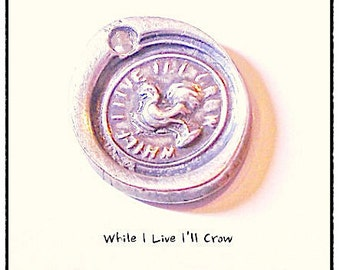 """LUPUS FUNDRAISER . 1850s Proverb Motivational Wax Seal Necklace, """"While I Live I'll Crow""""   Rooster, Bird,    WARRIOR Pendant"""