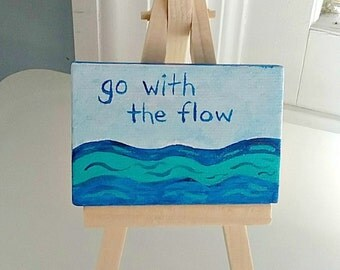 """Small Painting / Go With the Flow / Original Art Acrylic on Mini 2"""" x 3"""" Canvas with Tiny Wood Easel / Affirmation Art"""