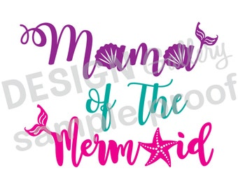 Mama of the Mermaid - JPG, png & SVG, DXF cut file, Digital, seashell, fin, starfish, Mermaid Life - birthday girl party - Instant Download