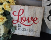 Love is Spoken Here Hand painted Slat sign