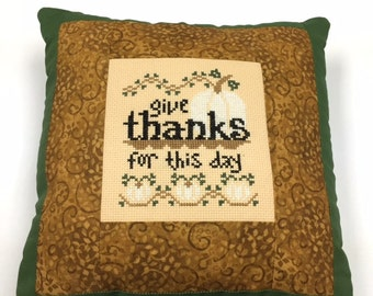 Fall Decor, Thankisgiving Decor, Finished Cross Stitch, Completed Cross Stitch, Cross Stitch Pillow, Give Thanks for this Day