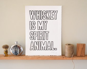 Boyfriend Husband Whiskey Gift, Quote Print, Linocut Wall Art, Whiskey Spirit Animal, home decor, bar art, whiskey lover, dad gift
