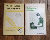 Facet Cutters Handbook & Gem Cutter's Handbook to Cabachon Cutting How To Guides