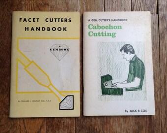 Facet Cutters Handbook & Gem Cutter's Handbook to Cabachon Cutting How To Guides
