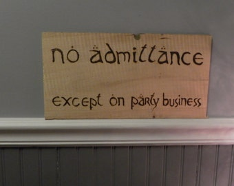 No admittance except on party business Hobbit house sign custom made many sizes