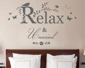 Relax and Unwind Quote - Matt Vinyl Wall Art Sticker Decal Mural. Bathroom, Washroom. Home, Wall Decor