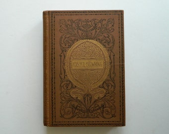 The Poetical Works of Robert Browning. antique book circa 1880.