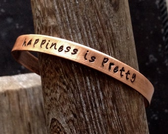 happiness is pretty - Hand Stamped Copper or Brass Bracelet Cuff