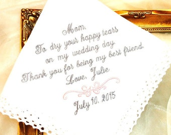 Wedding gift for Mother of The Bride Handkerchief  - To dry yor happy tears on my wedding day - BEST FRIEND  - Hankie Bridal Weddings