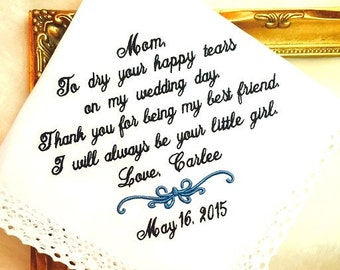 Wedding Gift for  Mother of the Bride Handkerchief - Thank you for being my BEST Friend I will alwys be your little GIRL  hankie hankerchief