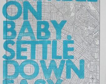 Los Angeles  Letterpress / Ramble On Baby. Settle Down Easy. / Letterpress Print on Antique Atlas Page