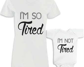 I'm SO Tired - I'm NOT Tired Mommy and Me Shirt Set