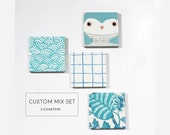 Custom Mix Set of 4 coasters: Mix & match and make your own set