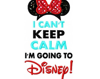 I Can'T Keep Calm Miss Mouse for a Disney vacation Embroidered/Appliqued Tee