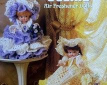 50% OFF Annie's Attic Annie Potter Presents SWEET SCENTS Air Freshener Dolls By Alexander Stratton - Crochet Doll Dress Pattern