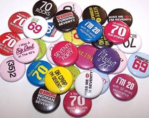 """70th Birthday Party Favors Set of 10 Buttons 1"""" or 1.5"""" Pin Back Buttons or 1"""" Magnets Bday Birth Day"""