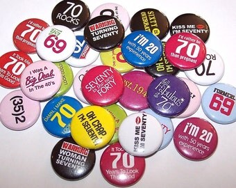 "70th Birthday Party Favors Set of 10 Buttons 1"" or 1.5"" Pin Back Buttons or 1"" Magnets Bday Birth Day"