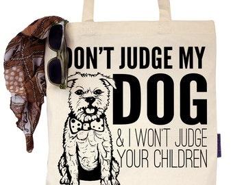 Don't Judge My Dog - Eco-Friendly Tote Bag