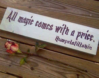 All magic comes with a price - Once Upon a Time Quote - Rumpelstiltskin - Wooden Sign