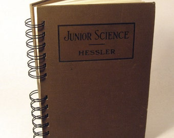 1928 JUNIOR SCIENCE Handmade Journal Vintage Upcycled Book Science Teacher Gift