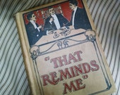 "RESERVED Antique 1905 Book ""That Reminds Me'"